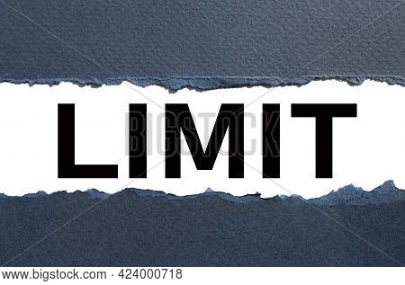 Limit. Text On Torn Cardboard. Black Letters On White Paper