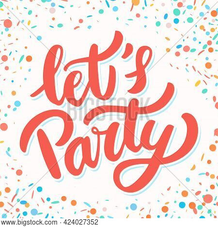 Lets Party. Vector Handwritten Lettering Banner. Vector Illustration.