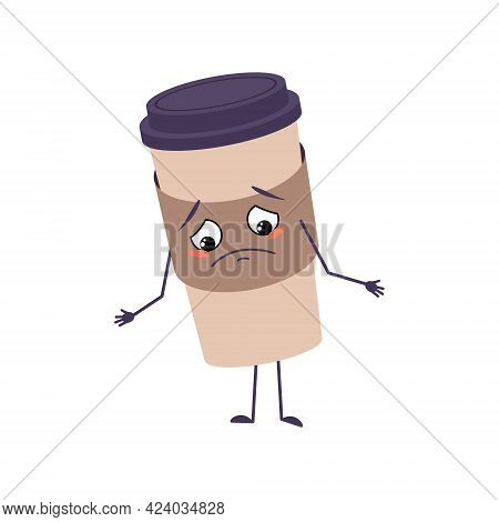 Cute Cup Of Coffee Character With Sad Emotions, Downcast Eyes, Depressing Face, Arms And Legs. The M