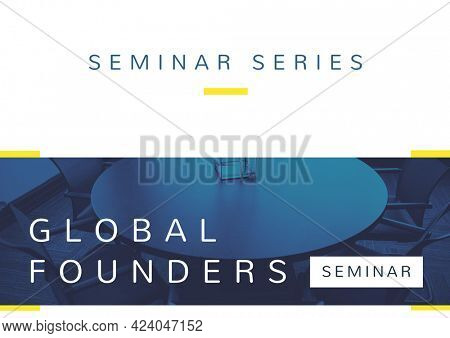 Composition of global founders seminar text over blue tinted meeting room, on white. seminar design template concept digitally generated image.