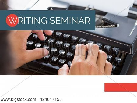 Composition of writing seminar text on grey banner over hands using typewriter, on white. seminar design template concept digitally generated image.