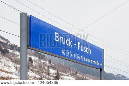 Bruck - Fusch Destination Sign.  The Destination Sign For Bruck - Fusch Station In The State Of Salz