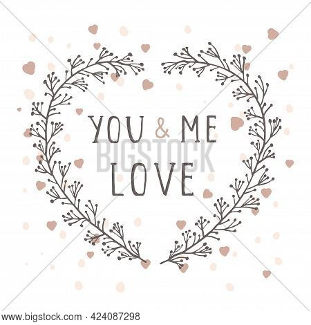 Vector Hand Drawn Illustration Of Text You And Me Forever And Floral Frame In The Shape Of A Heart O