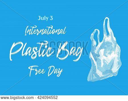 Stop Ocean Plastic Pollution. International Plastic Bag Free Day. Watercolor Illustration. Environme