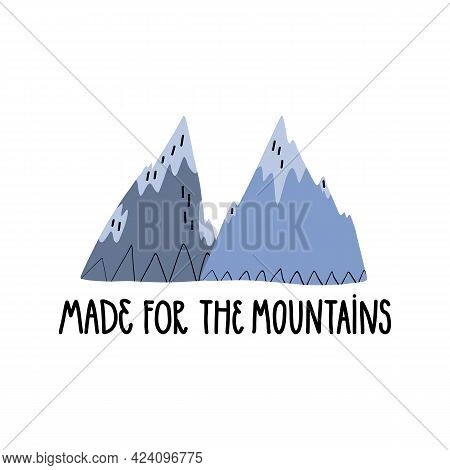 Cute Hiking, Climbing, Trekking Card, Banner Design. Hand Lettering Made For The Mountains. Alpinist
