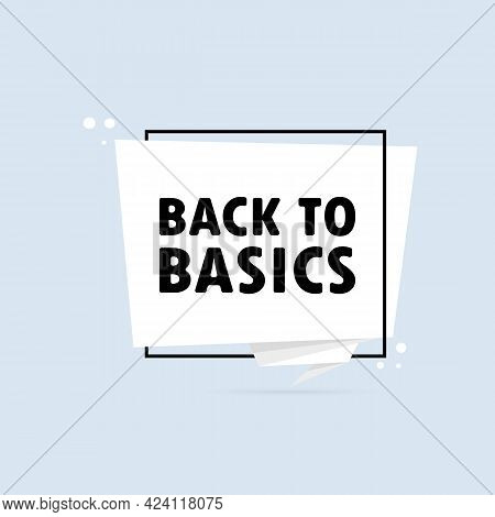 Back To Basics. Origami Style Speech Bubble Banner. Sticker Design Template With Back To Basics Text