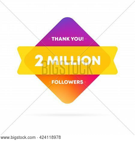 Thank You For 2 Million Followers Banner. Social Media Concept. 2 M Subscribers. Vector Eps 10. Isol