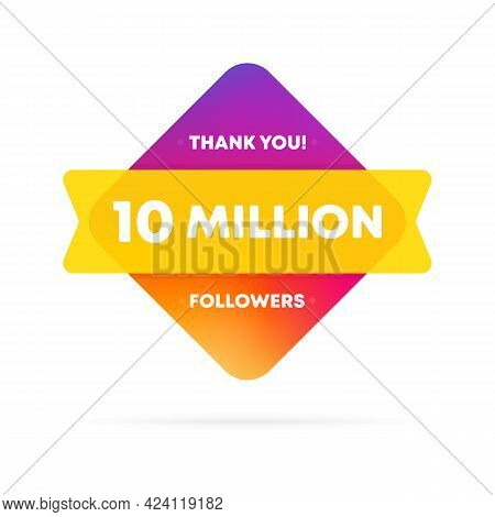 Thank You For 10 Million Followers Banner. Social Media Concept. 10 M Subscribers. Vector Eps 10. Is