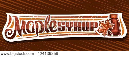 Vector Banner For Maple Syrup, Decorative Cut Paper Signage With Illustration Of Maple Leaf And Plas