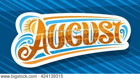 Vector Logo For August, Decorative Cut Paper Badge With Curly Calligraphic Font, Illustration Of Art