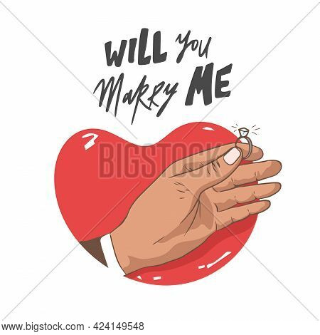 Will You Marry Me. Marriage Proposal Vector Illustration With Wedding Ring And Male Hand. Man Hand W