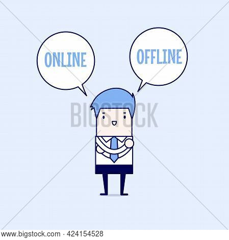 Businessman Standing Confuse To Choose Between Two Option Online Or Offline. Cartoon Character Thin