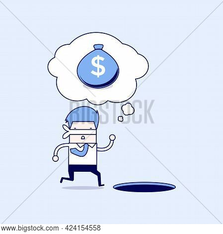 Blindfolded Businessman Running To Find Money With Pit Hole. Cartoon Character Thin Line Style Vecto