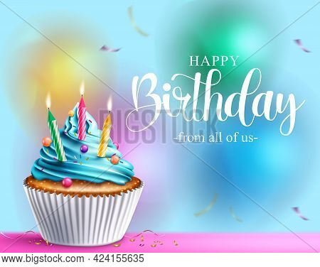 Birthday Cupcake Vector Design. Happy Birthday Text With Cupcake, Candles And Icing Elements For Cel