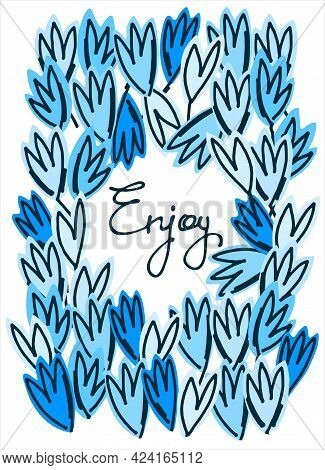 Enjoy Vector Design For Cute Cards, Social Media. Continuous Script Cursive Decorated With Galanthus