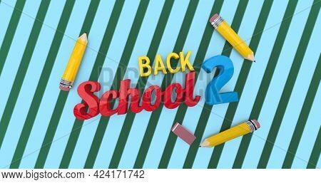Composition of text back 2 school with pencils and eraser over green and blue stripes. school, education and study concept digitally generated image.