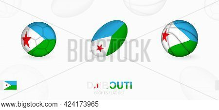 Sports Icons For Football, Rugby And Basketball With The Flag Of Djibouti. Vector Icon Set On A Spor