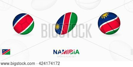 Sports Icons For Football, Rugby And Basketball With The Flag Of Namibia. Vector Icon Set On A Sport