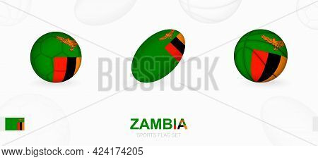 Sports Icons For Football, Rugby And Basketball With The Flag Of Zambia. Vector Icon Set On A Sports