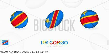 Sports Icons For Football, Rugby And Basketball With The Flag Of Dr Congo. Vector Icon Set On A Spor