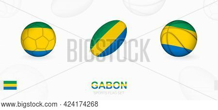 Sports Icons For Football, Rugby And Basketball With The Flag Of Gabon. Vector Icon Set On A Sports