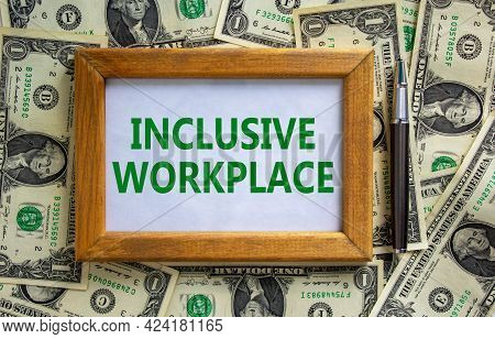 Diversity, Inclusive Workplace Symbol. Wooden Picture Frame With Words Inclusive Workplace On Beauti