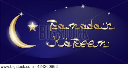 Vector Gold Crescent Moon And Gold Star With Gold Lettering Ramadan Kareem In Arabic Style.