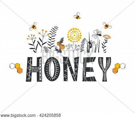 Honey Lettering Surrounded By Bees And Doodle Flowers. Vector Stylized Background On A White Backgro