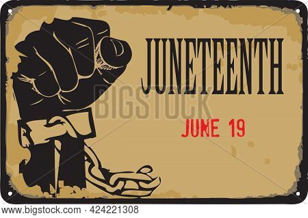 Old Vintage Sign To The Date - Juneteenth. Vector Illustration For The Holiday And Event In June.