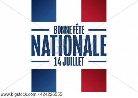 Inscription Happy National Day, July 14 In French. Bastille Day. Holiday Concept. Template For Backg