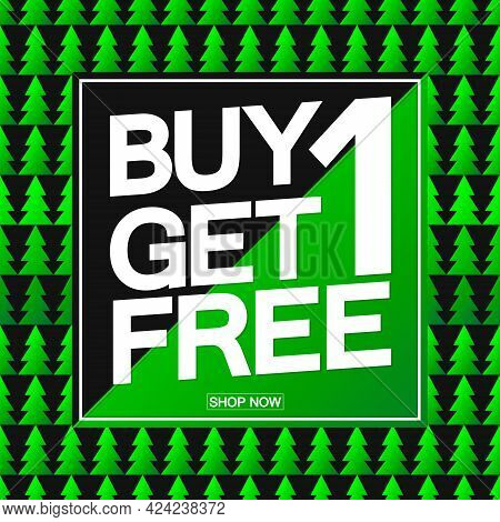 Buy 1 Get 1 Free, Xmas Sale Poster Design Template, Discount Tag, Bogo, Lowest Price, Spend Up And S