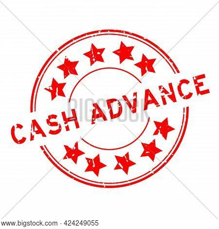 Grunge Red Cash Advance Word With Star Icon Round Rubber Seal Stamp On White Background