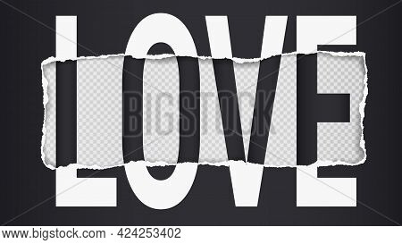 Word Love Slogan Is On Black Oblong Torn, Ripped Paper With Soft Shadow And Squared Background. Vect