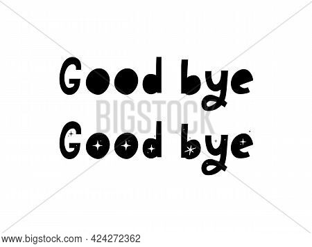 Good Bye Text. Continuous One Line Drawing. Vector Illustration Sketch Handwriting Isolated On White