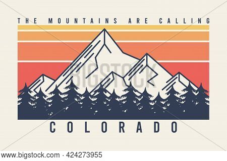 Colorado T-shirt Design With Mountains And Fir Trees Or Forest. Typography Graphics For Tee Shirt Wi