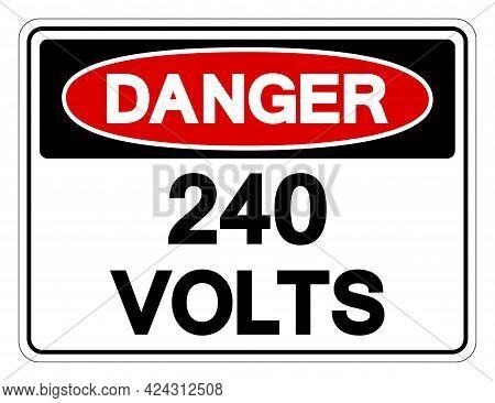 Danger 240 Volts Symbol Sign,vector Illustration, Isolate On White Background Label. Eps10