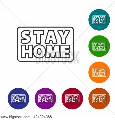 Black Line Stay Home Icon Isolated On White Background. Corona Virus 2019-ncov. Set Icons In Color C