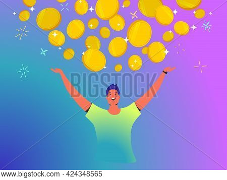 Young Happy Man Standing Under Golden Coins Fall For His Budget. Vector Illustration Of People Who I