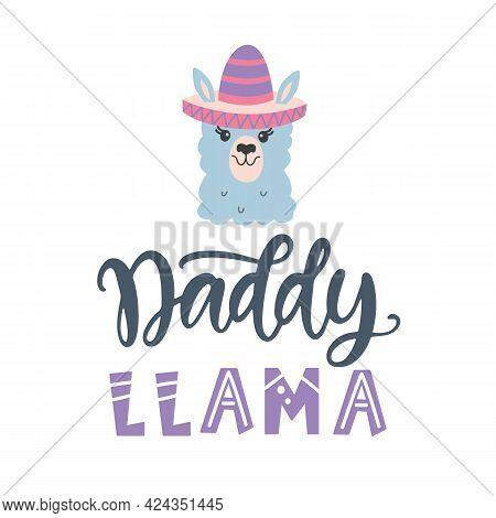 Daddy Llama Quote, Hand Written Brush Lettering Inscription