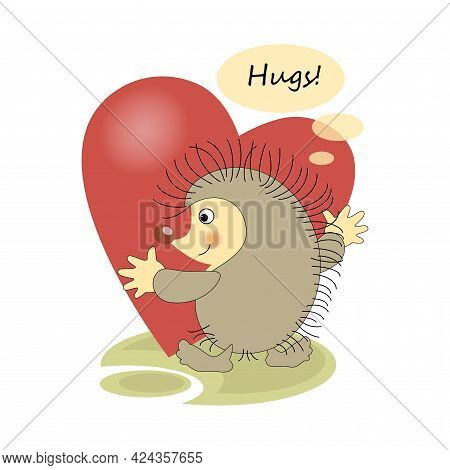 Hugs. Cute Hedgehog Holding Heart. Sticker, Badge, With Quote . Lovely Happy Cute Character.