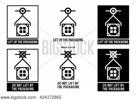 A Set Of Manipulation Symbols For Packaging Products And Goods. Marking - Lifti Up The Packaging! Ma