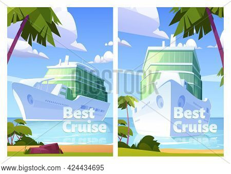Best Cruise Posters With Passenger Ship In Ocean. Vector Flyers Of Luxury Summer Vacation With Carto