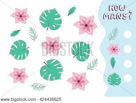Counting Game For Preschool Kids. Educational Math Game. Count How Many Tropical Flowers And Leaves