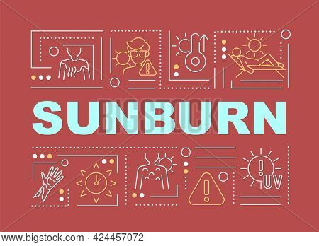 Sunburn Word Concepts Banner. Sun Exposure. Wearing Lightweight Clothing. Infographics With Linear I