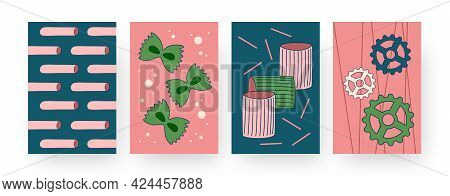 Set Of Contemporary Art Posters With Pasta Types. Vector Illustration. .collection Of Abstract Itali