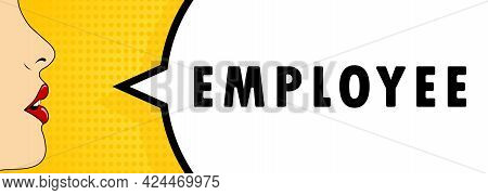 Employee. Female Mouth With Red Lipstick Screaming. Speech Bubble With Text Employee. Retro Comic St