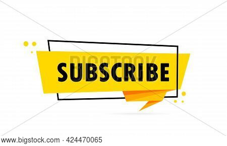 Subscribe. Origami Style Speech Bubble Banner. Poster With Text Subscribe. Sticker Design Template.
