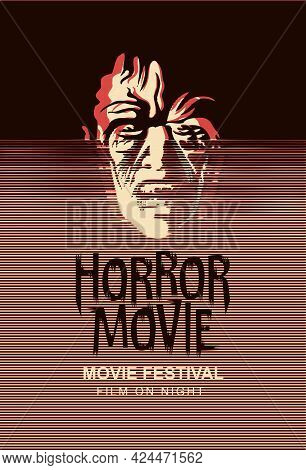 Vector Poster For The Horror Movie Festival With A Creepy Zombie Face. Suitable For Advertising Bann