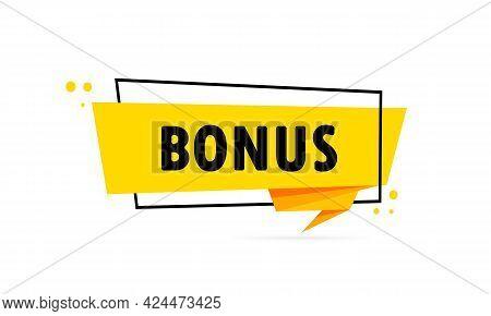 Bonus. Origami Style Speech Bubble Banner. Sticker Design Template With Bonus Text. Vector Eps 10. I