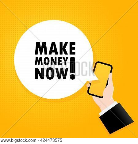 Make Money Now. Smartphone With A Bubble Text. Poster With Text Make Money Now. Comic Retro Style. P